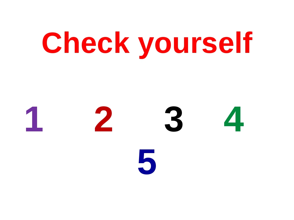 Check yourself 1 2 3 4 5