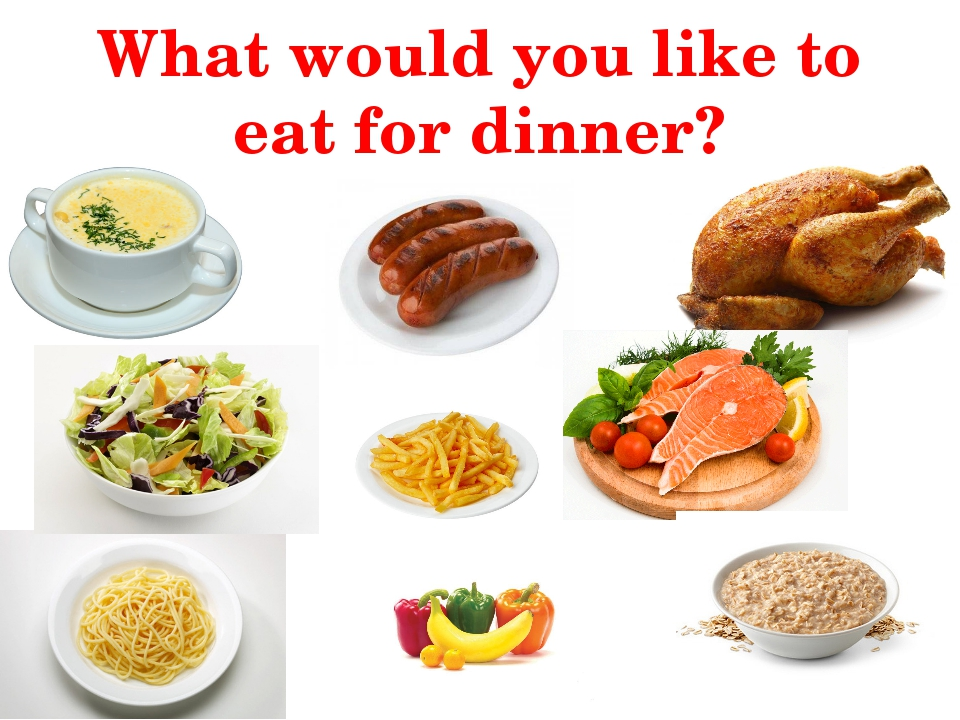 What would you like to eat for dinner?