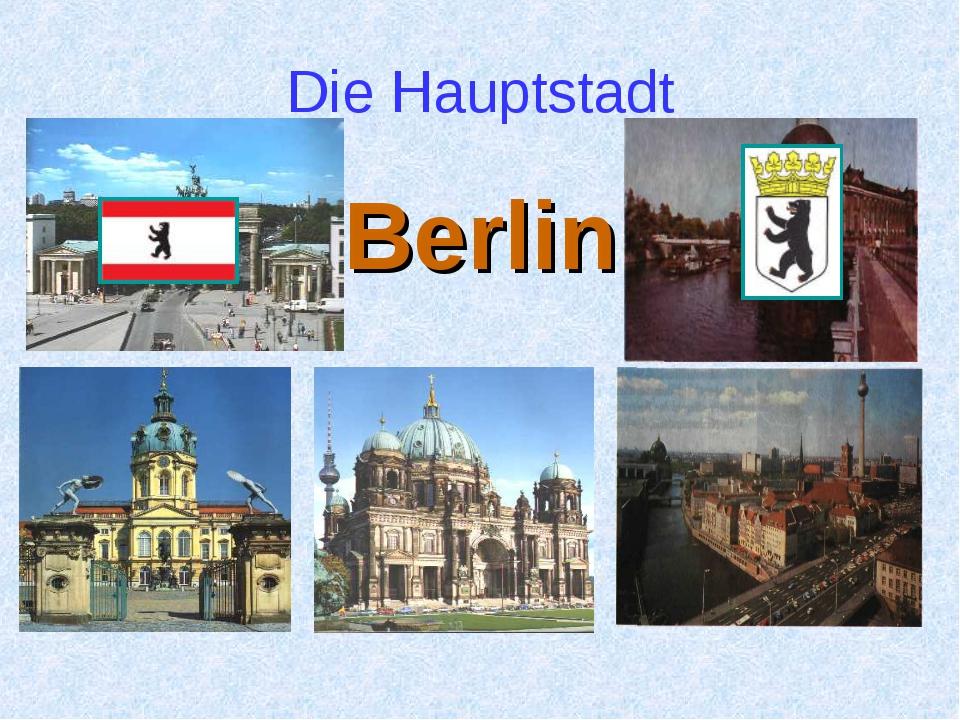Die Hauptstadt Berlin