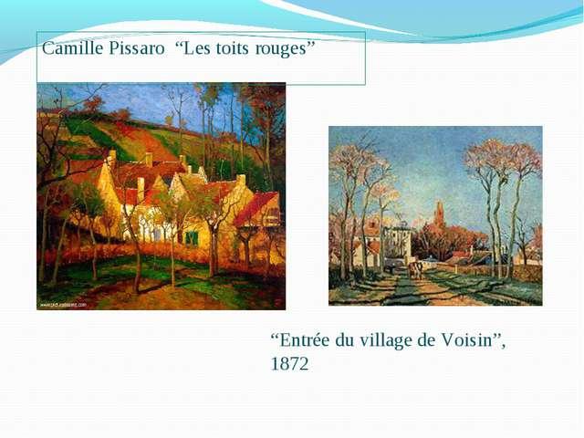 """Camille Pissaro """"Les toits rouges"""" """"Entrée du village de Voisin"""", 1872"""