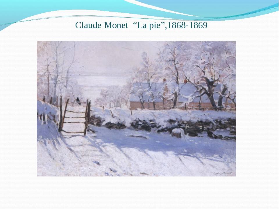 """Claude Monet """"La pie"""",1868-1869"""