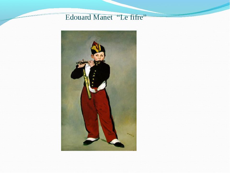 "Edouard Manet ""Le fifre"""