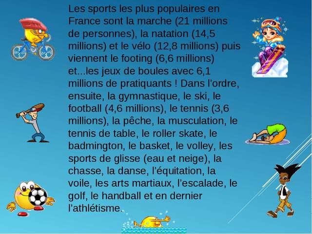 Les sports les plus populaires en France sont la marche (21 millions de perso...