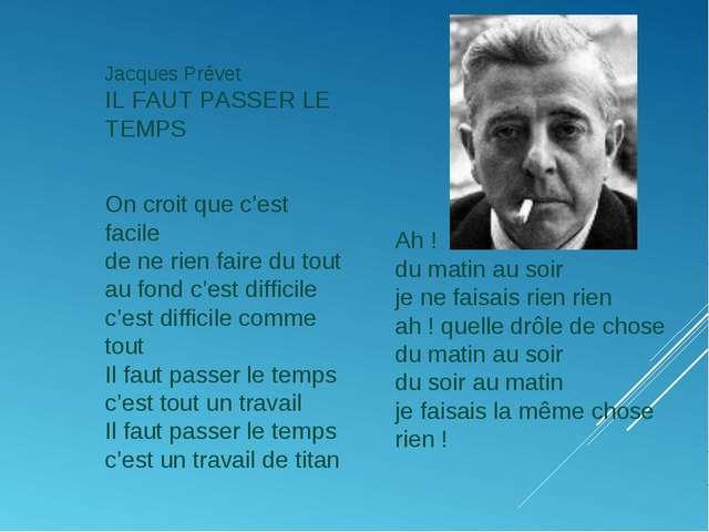 Jacques Prévet IL FAUT PASSER LE TEMPS On croit que c'est facile de ne rien f...