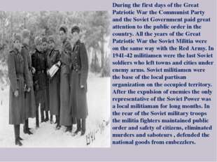 During the first days of the Great Patriotic War the Communist Party and the