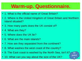 Warm-up. Questionnaire. 1. What is the official name of Great Britain? 2. Whe