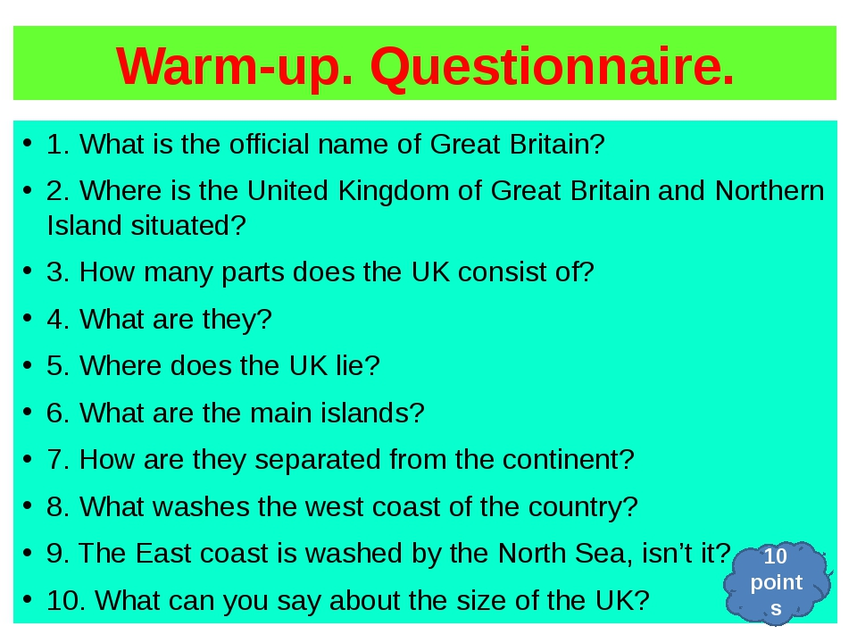 Warm-up. Questionnaire. 1. What is the official name of Great Britain? 2. Whe...
