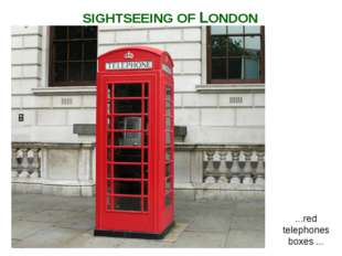 ...red telephones boxes ... SIGHTSEEING OF LONDON