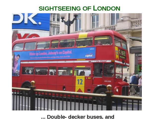 ... Double- decker buses, and SIGHTSEEING OF LONDON
