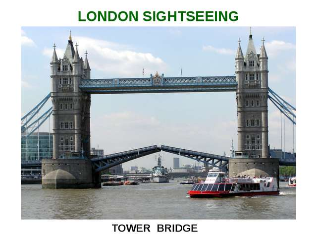 TOWER BRIDGE LONDON SIGHTSEEING