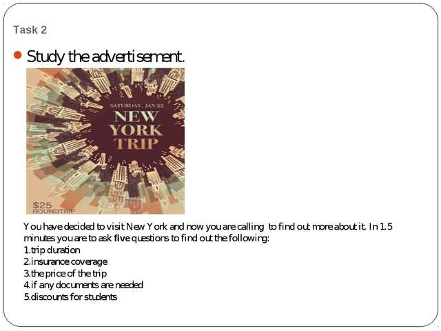 Task 2 Study the advertisement. You have decided to visit New York and now yo...