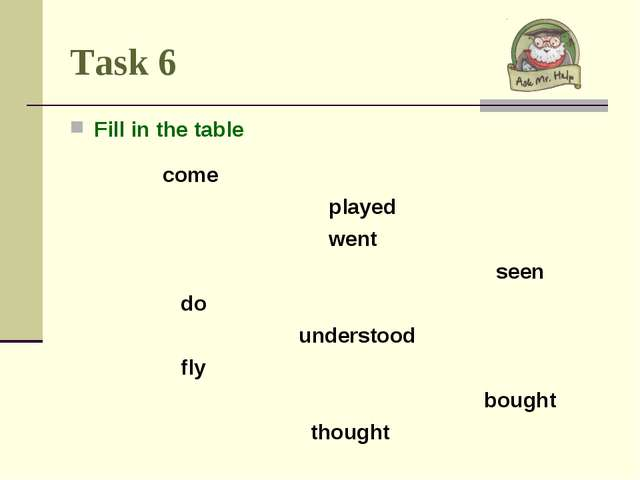 Task 6 Fill in the table