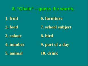 "8. ""Chain"" – guess the words."