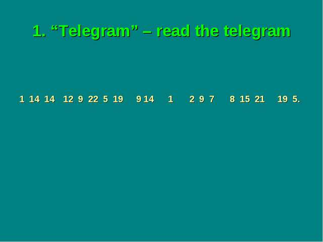 "1. ""Telegram"" – read the telegram"