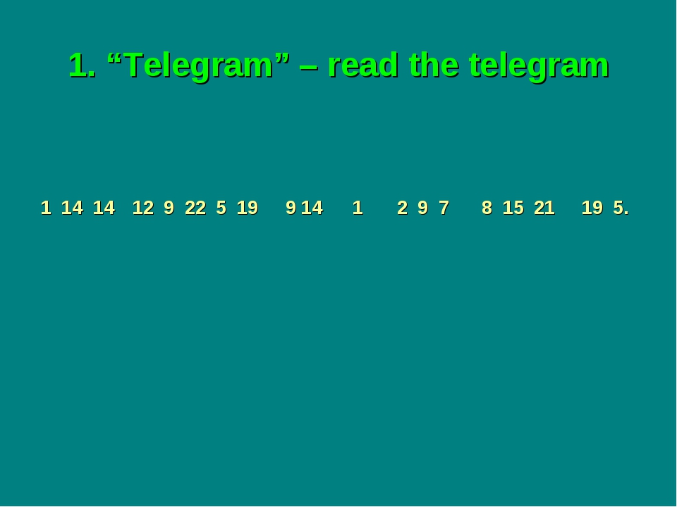 "1. ""Telegram"" – read the telegram"