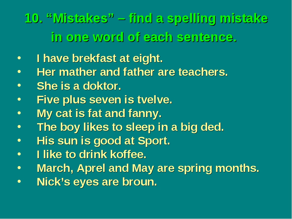 "10. ""Mistakes"" – find a spelling mistake in one word of each sentence. I have..."