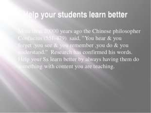 Help your students learn better More than 20000 years ago the Chinese philoso