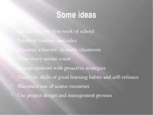 Some ideas Set the tone the first week of school Establish routines and rules
