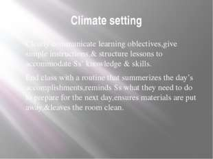 Climate setting Clearly communicate learning oblectives,give simple instructi
