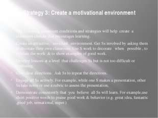Strategy 3: Create a motivational environment The following classroom condit