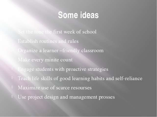 Some ideas Set the tone the first week of school Establish routines and rules...