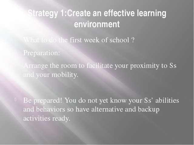 Strategy 1:Create an effective learning environment What to do the first week...