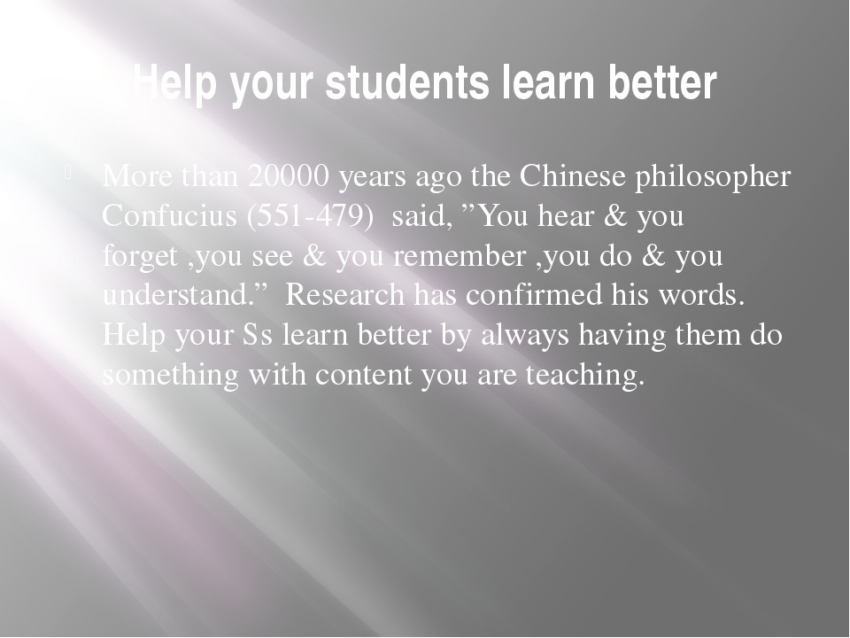 Help your students learn better More than 20000 years ago the Chinese philoso...