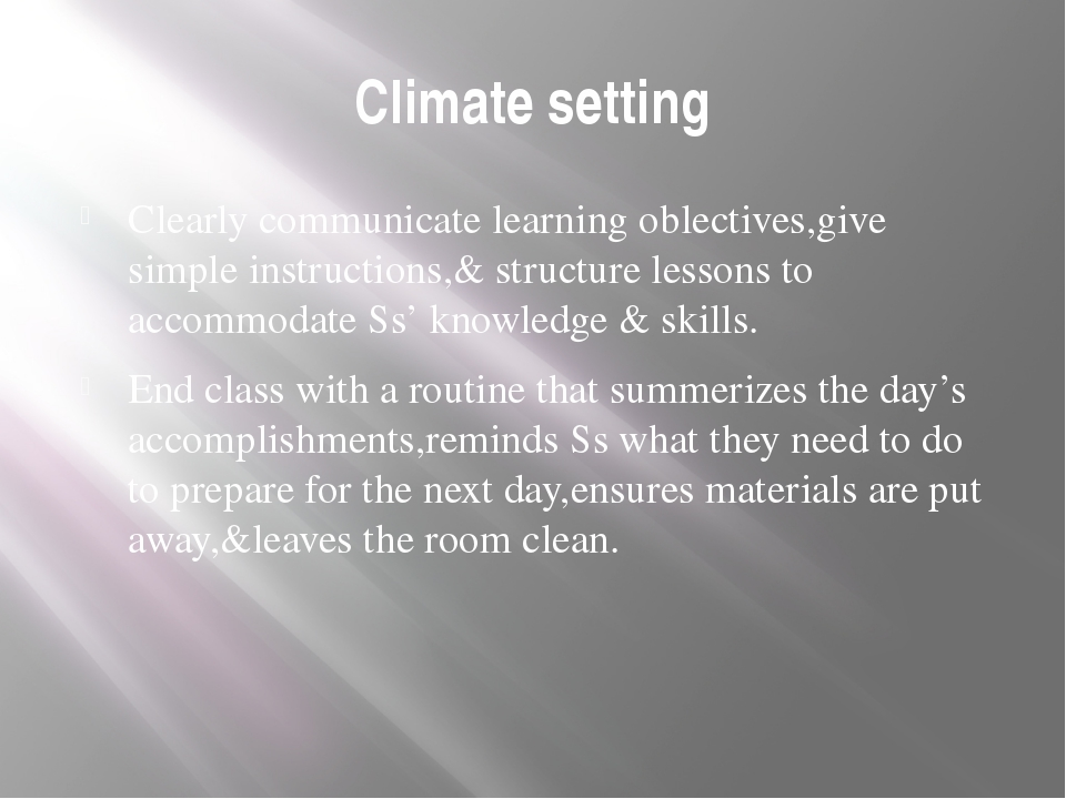 Climate setting Clearly communicate learning oblectives,give simple instructi...