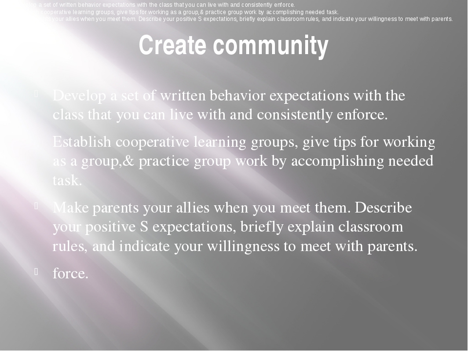Create community Develop a set of written behavior expectations with the clas...
