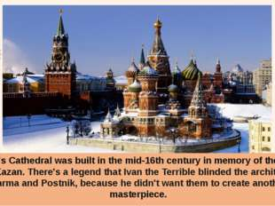 St Basil's Cathedral was built in the mid-16th century in memory of the victo