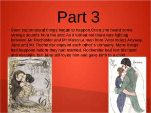 Part 3 Soon supernatural things began to happen.Once she heard some strange s