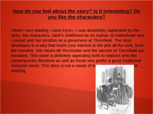 How do you feel about the story? Is it interesting? Do you like the character