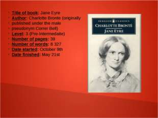 Title of book: Jane Eyre Author: Charlotte Bronte (originally published unde