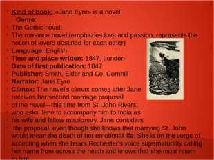 Kind of book: «Jane Eyre» is a novel Genre: The Gothic novel; The romance nov