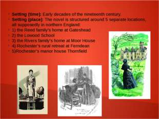 Setting (time): Early decades of the nineteenth century. Setting (place): The
