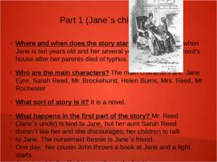 Part 1 (Jane`s childhood) Where and when does the story start? The story star