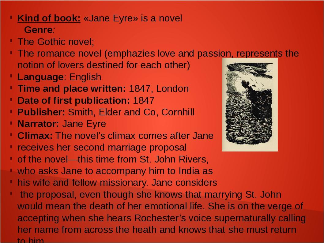 Kind of book: «Jane Eyre» is a novel Genre: The Gothic novel; The romance nov...