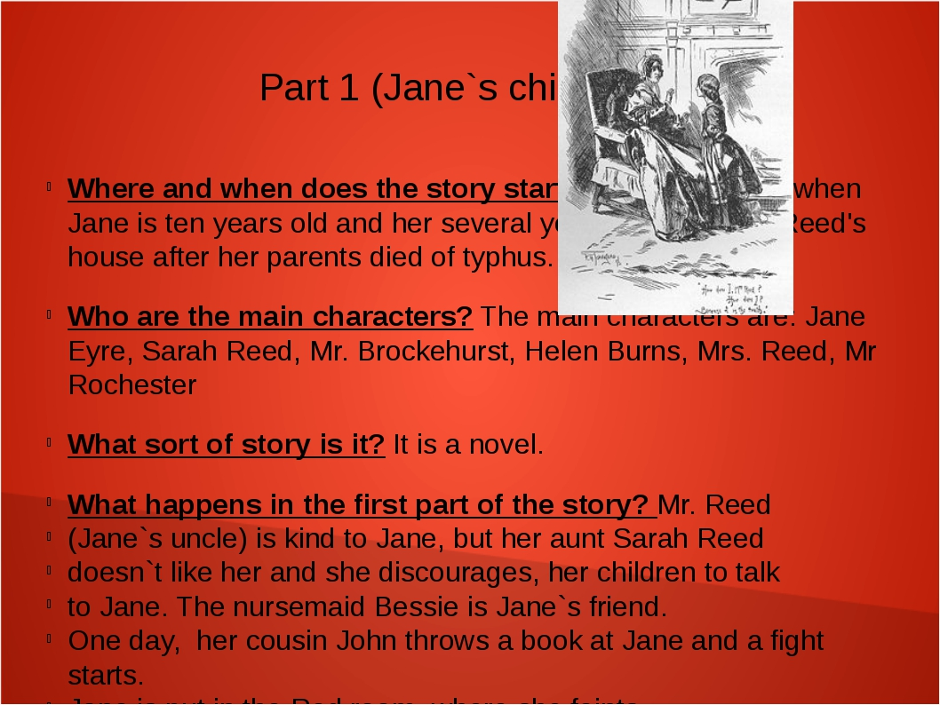 Part 1 (Jane`s childhood) Where and when does the story start? The story star...
