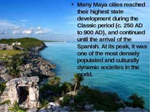 Many Maya cities reached their highest state development during the Classic p