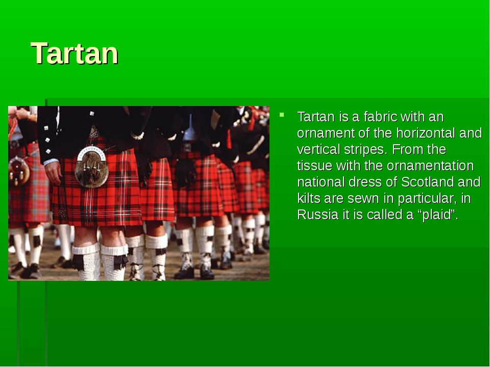 Tartan Tartan is a fabric with an ornament of the horizontal and vertical str...