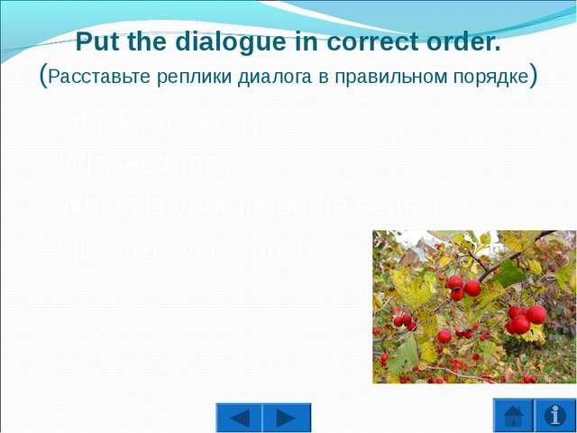 Put the dialogue in correct order. (Расставьте реплики диалога в правильном п...