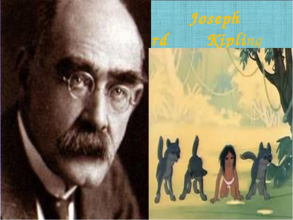 Joseph Rudyard Kipling
