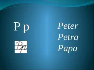 P p Peter Petra Papa