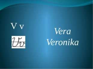 V v Vera Veronika