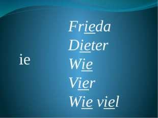 ie Frieda Dieter Wie Vier Wie viel