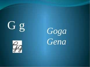 G g Goga Gena