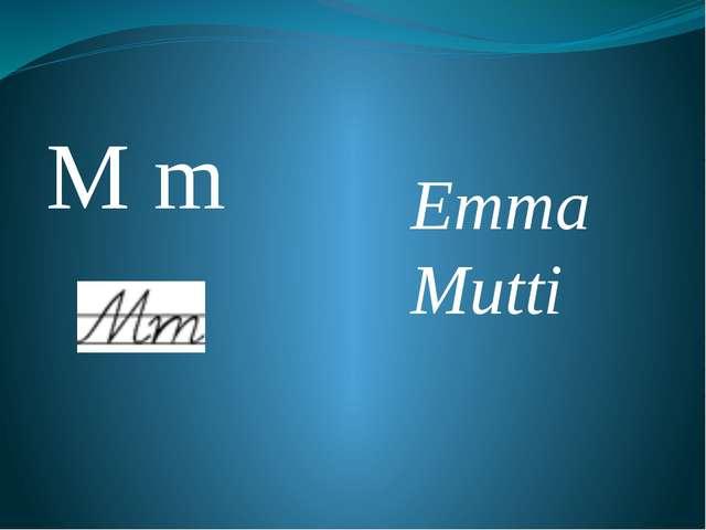M m Emma Mutti