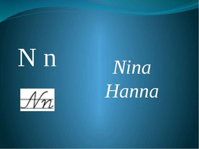 N n Nina Hanna