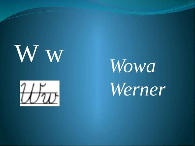 W w Wowa Werner