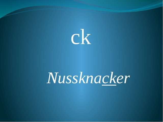 ck Nussknacker